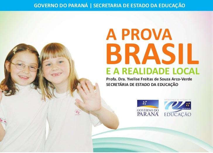 GOVERNO DO PARANÁ | SECRETARIA DE ESTADO DA EDUCAÇÃO                             A PROVA                         BRASIL   ...