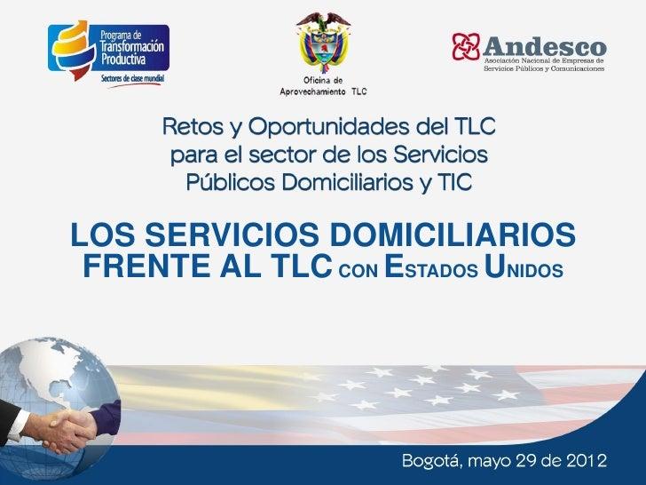 LOS SERVICIOS DOMICILIARIOS FRENTE AL TLC CON ESTADOS UNIDOS                                    1