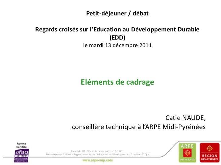 Petit-déjeuner / débatRegards croisés sur l'Education au Développement Durable                           (EDD)            ...