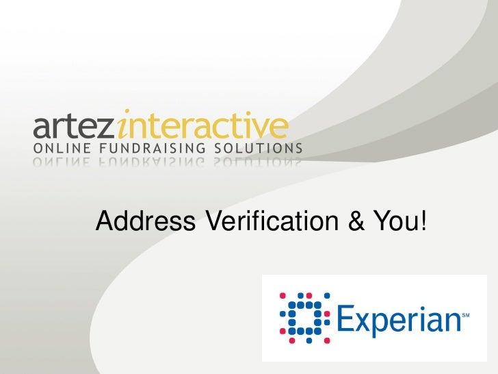 Address Verification & You!            © Experian Limited 2008. All rights reserved.                  Confidential and pro...