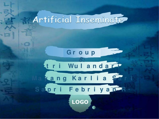 1   artificial inseminate