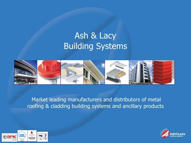Ash & Lacy Building Systems Market leading manufacturers and distributors of metal roofing & cladding building systems and...
