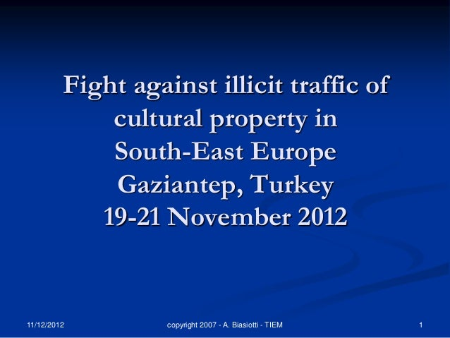 Fight against illicit traffic of             cultural property in             South-East Europe             Gaziantep, Tur...