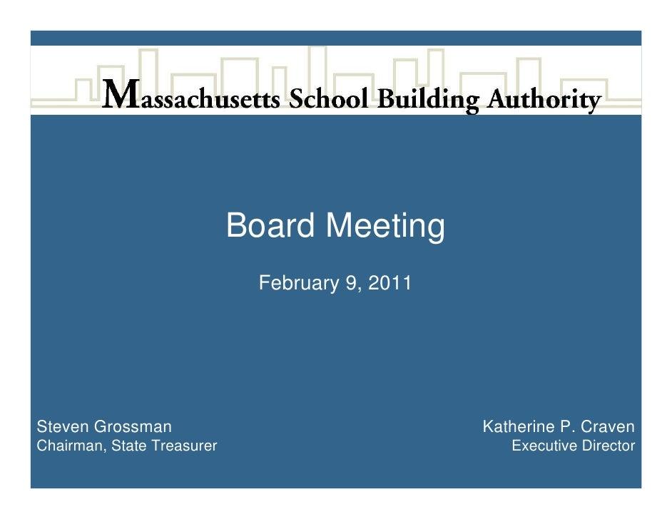 Board Meeting                             February 9, 2011Steven Grossman                                 Katherine P. Cra...