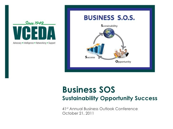 Business SOSSustainability Opportunity Success41st Annual Business Outlook ConferenceOctober 21, 2011