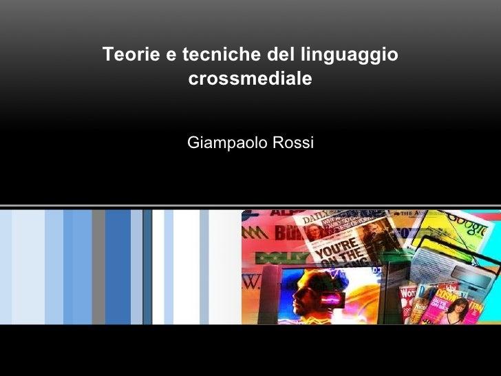 Teorie e tecniche del linguaggio crossmediale Giampaolo Rossi