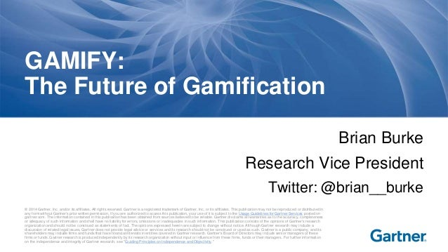 GSummit SF 2014 - GAMIFY: What is the Future of Gamification? by Brian Burke @brian__burke