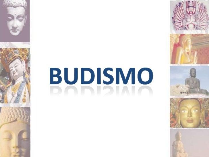 • El budismo se define como la filosofía del  despertar y enseña a los hombres a  desarrollar su capacidad intelectual has...