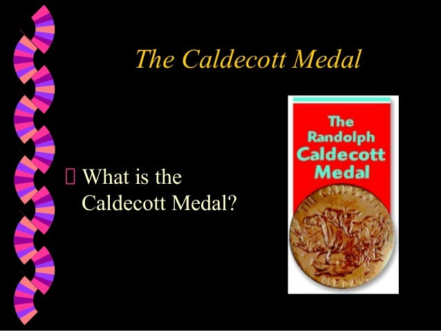 The Caldecott MedalWhat is theCaldecott Medal?