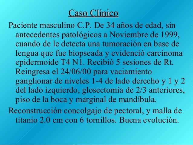 Caso ClínicoPaciente masculino C.P. De 34 años de edad, sin  antecedentes patológicos a Noviembre de 1999,  cuando de le d...