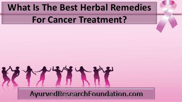 What Is The Best Herbal Remedies For Cancer Treatment?
