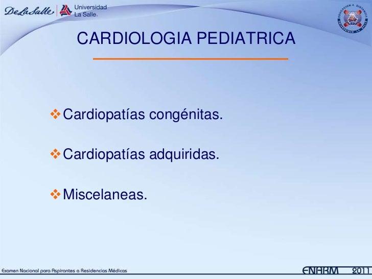 CARDIOLOGIA PEDIATRICACardiopatías congénitas.Cardiopatías adquiridas.Miscelaneas.