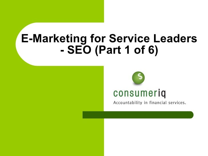 E-Marketing for Service Leaders - SEO (Part 1 of 6)