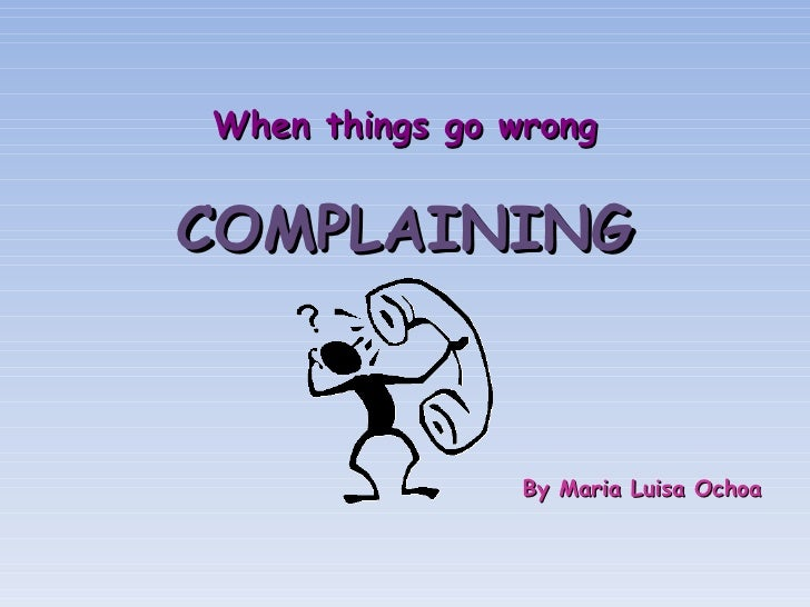 Written and Oral Complaints