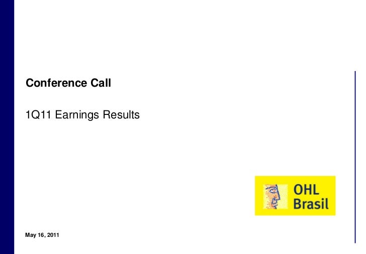 Conference Call    1Q11 Earnings Results    May 16, 20111