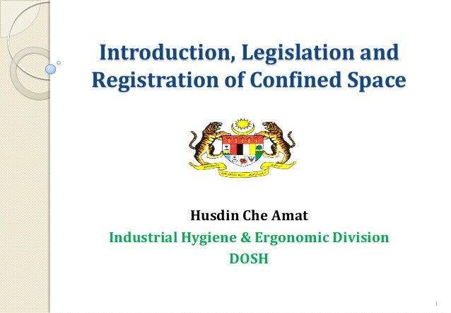 Introduction, Legislation andRegistration of Confined SpaceHusdin Che AmatIndustrial Hygiene & Ergonomic DivisionDOSH1