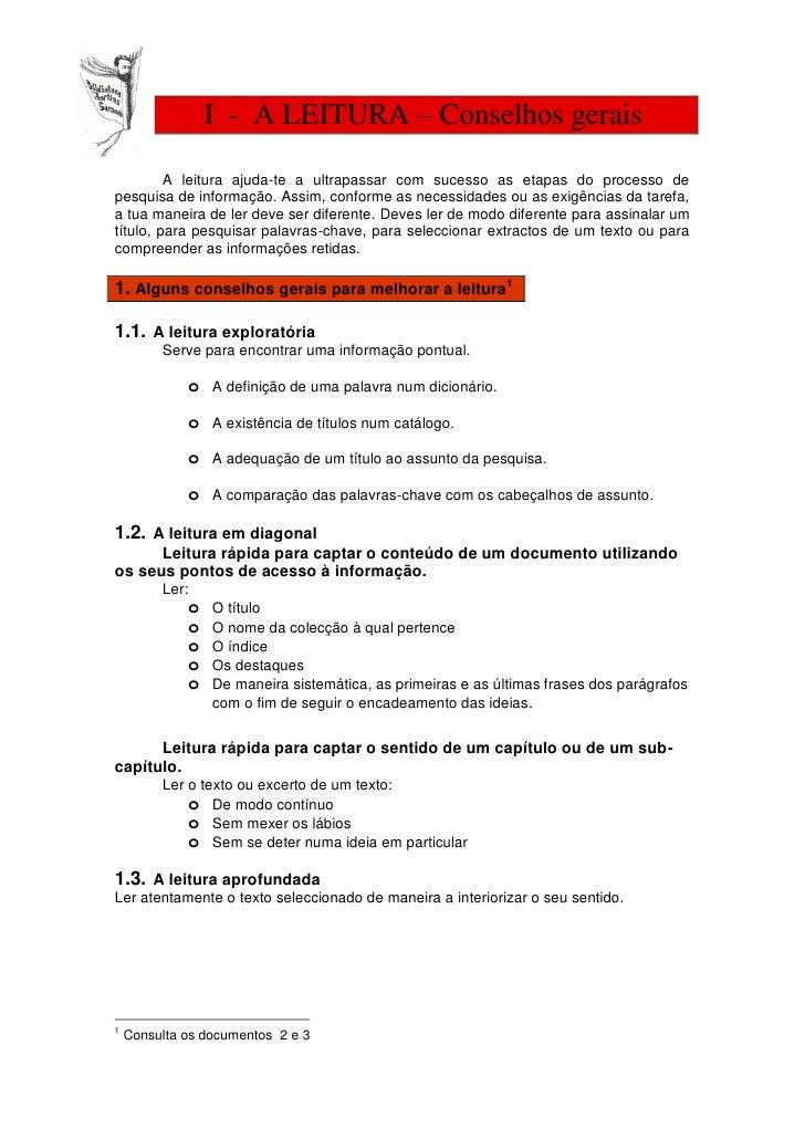 I - A LEITURA – Conselhos gerais           A leitura ajuda-te a ultrapassar com sucesso as etapas do processo de pesquisa ...