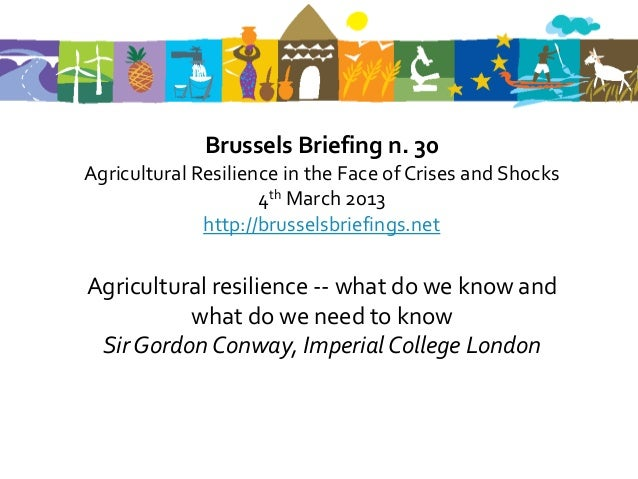 30thBrussels Briefing on Agricultural Resilience- 1. Sir Gordon Conway: What we know and what we need to know