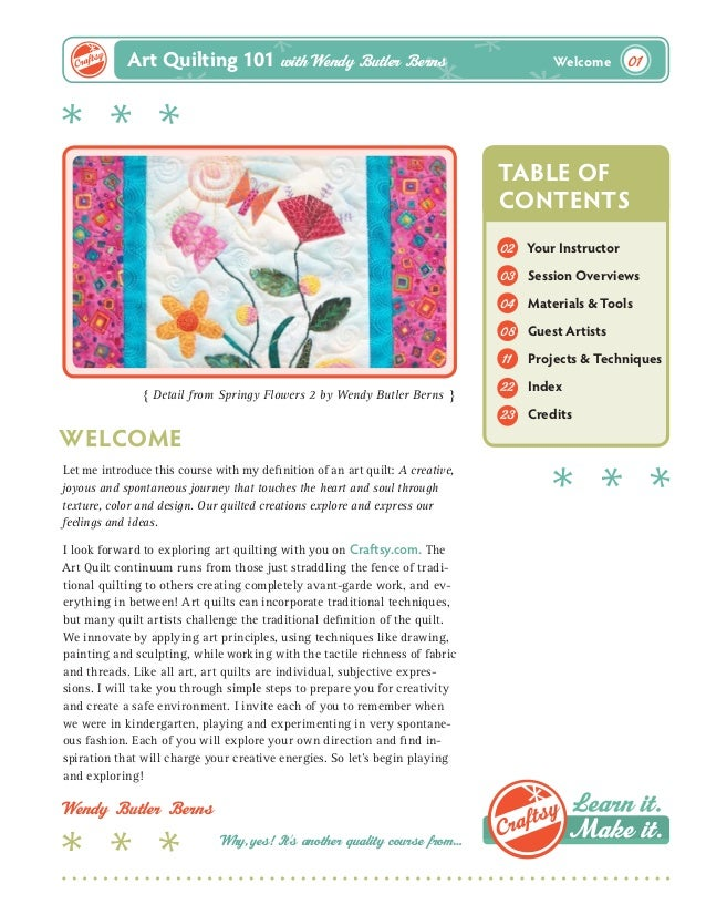 Art Quilting 101 with Wendy Butler Berns  Welcome  01  TABLE OF CONTENTS 02 03  Wendy Butler Berns Why,yes!It' another qua...