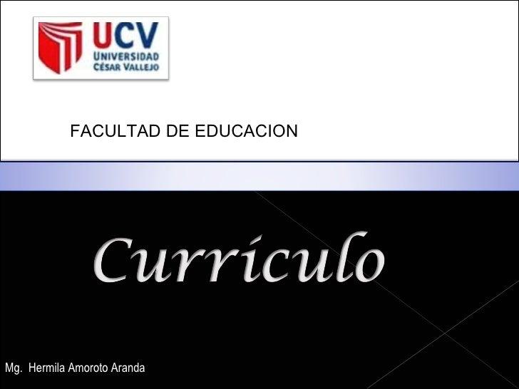 FACULTAD DE EDUCACION Mg.  Hermila Amoroto Aranda