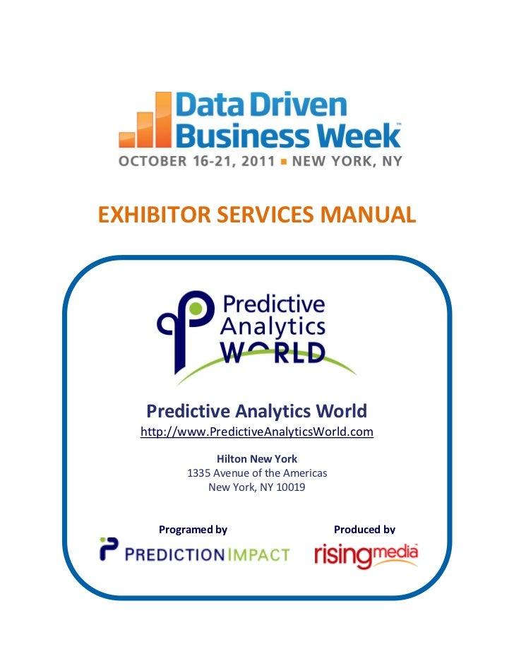 EXHIBITOR SERVICES MANUAL    Predictive Analytics World   http://www.PredictiveAnalyticsWorld.com                Hilton Ne...