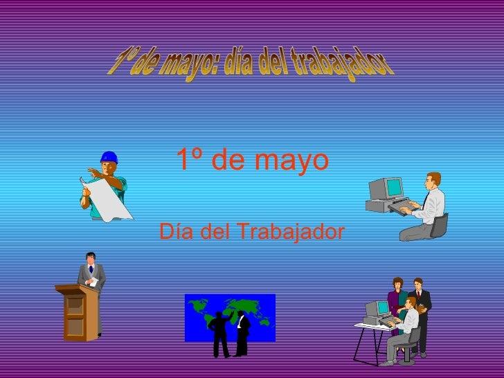 1º de mayo. Su significado e historia
