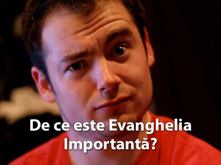 1. De ce este importanta evanghelia?