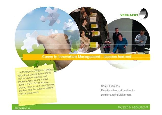 Verhaert Innovation Day 2011 – Sam Sluismans (Deloitte) – Cases in Innovation Management