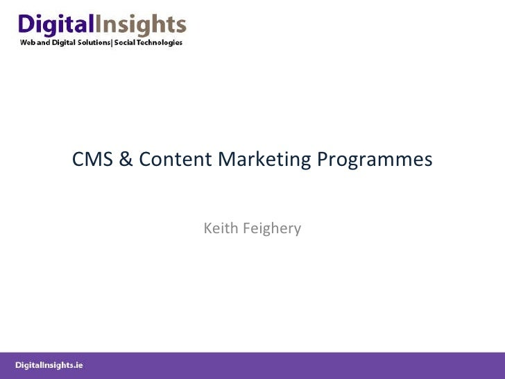 CMS & Content Marketing Programmes Keith Feighery