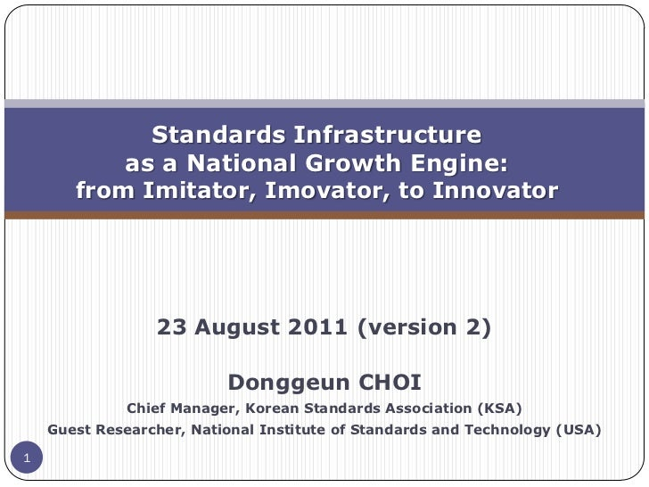 Standards Infrastructure as a National Growth Engine: from Imitator, Imovator, to Innovator por Dr. Dong Geun CHOI