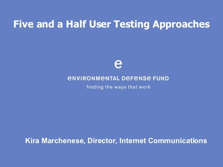 5.5 User Testing Approaches: The Environmental Defense Fund / Forum One Web Executive Seminar