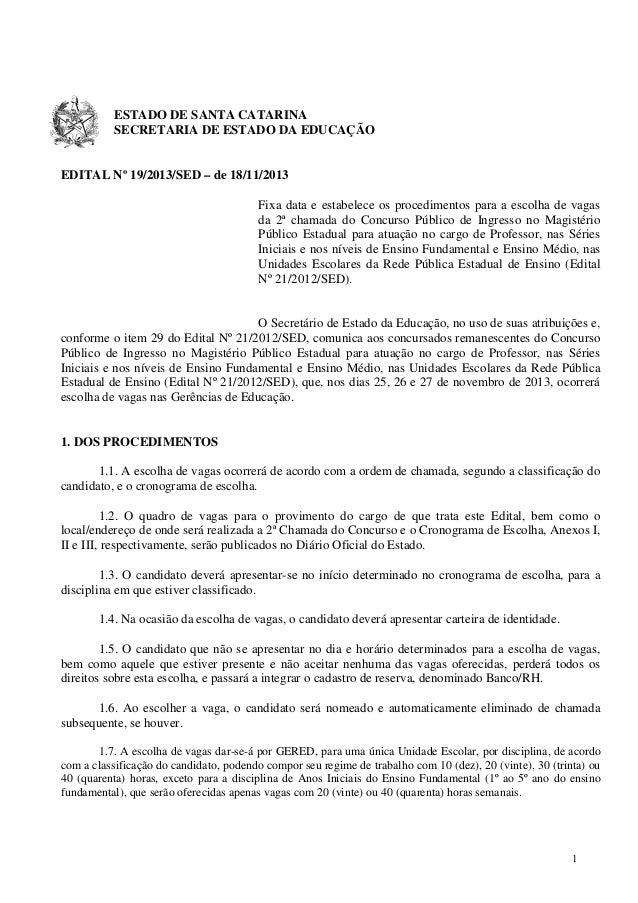 ESTADO DE SANTA CATARINA SECRETARIA DE ESTADO DA EDUCAÇÃO  EDITAL Nº 19/2013/SED – de 18/11/2013 Fixa data e estabelece os...