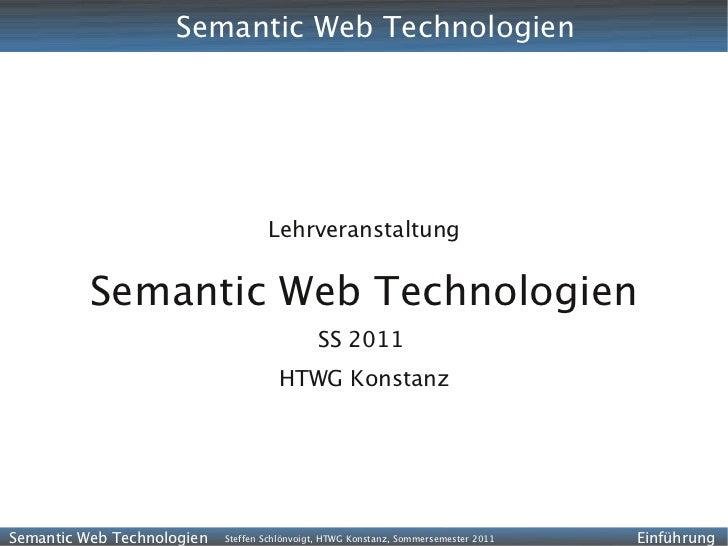 Semantic Web Technologien                                    Lehrveranstaltung          Semantic Web Technologien         ...