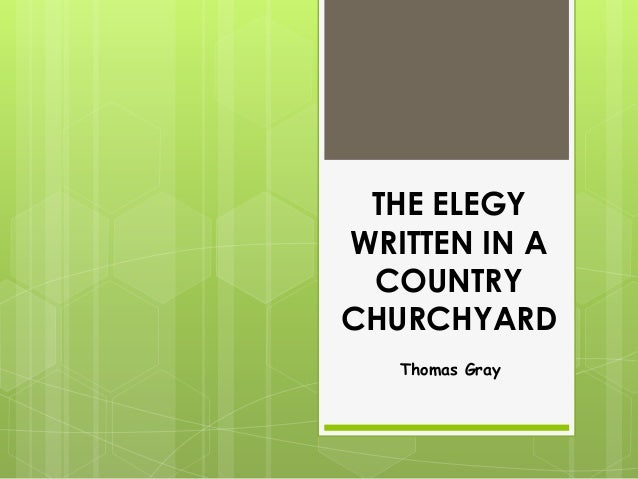 THE ELEGYWRITTEN IN ACOUNTRYCHURCHYARDThomas Gray