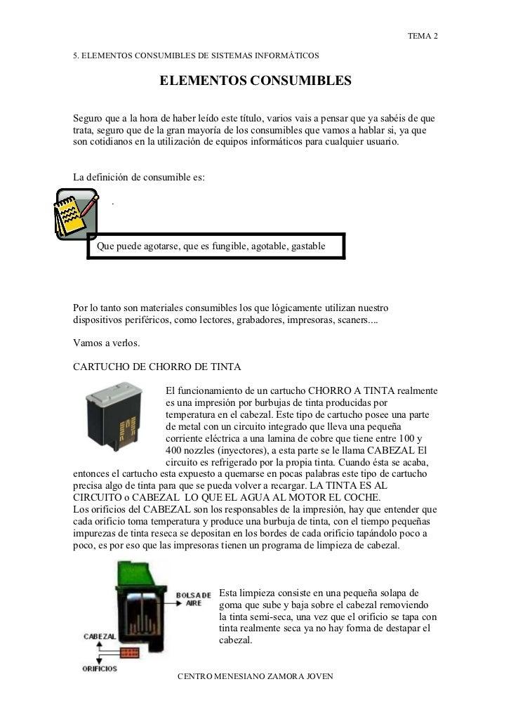 TEMA 2  5. ELEMENTOS CONSUMIBLES DE SISTEMAS INFORMÁTICOS                        ELEMENTOS CONSUMIBLES  Seguro que a la ho...