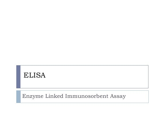ELISAEnzyme Linked Immunosorbent Assay