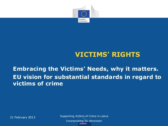 Embracing the Victims' Needs, why it matters. EU vision for substantial standards in regard to victims of crime