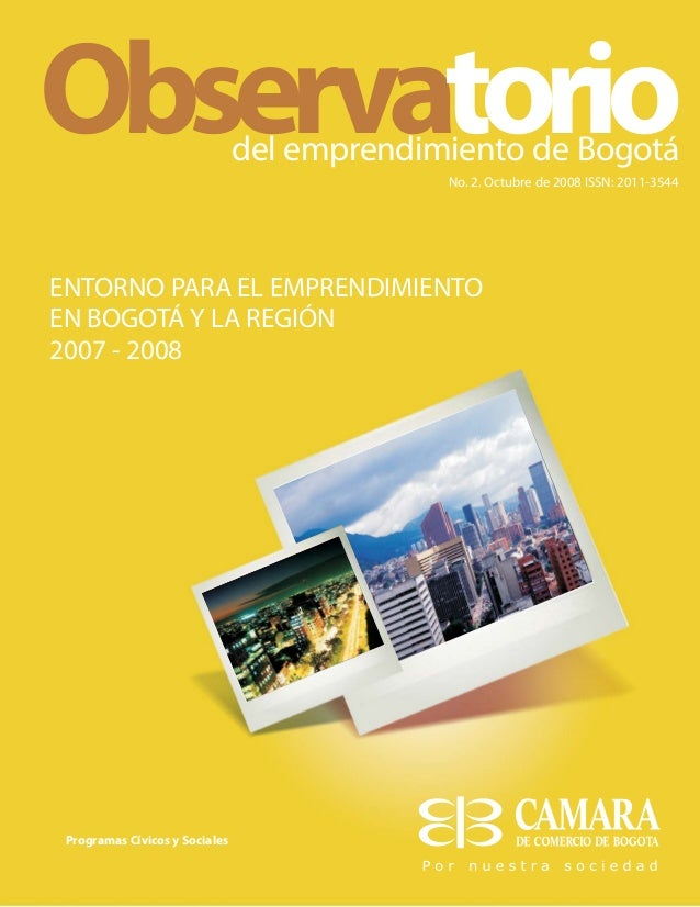 No. 2. Octubre de 2008 ISSN: 2011-3544 del emprendimiento de Bogotá Programas Cívicos y Sociales Observatorio ENTORNO PARA...