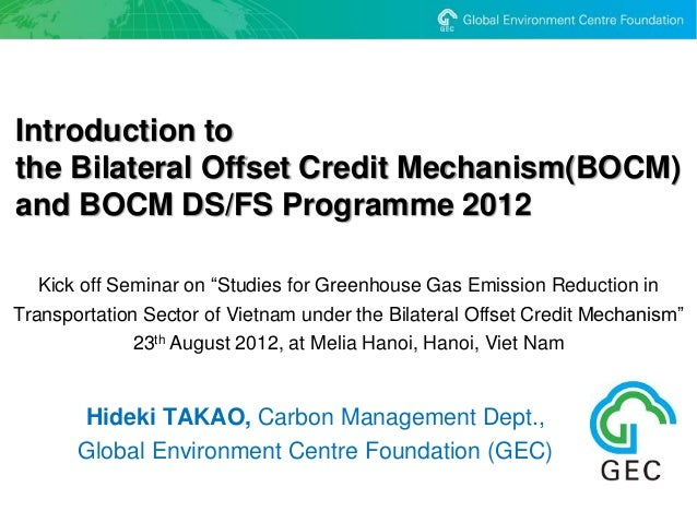 "Introduction tothe Bilateral Offset Credit Mechanism(BOCM)and BOCM DS/FS Programme 2012   Kick off Seminar on ""Studies for..."