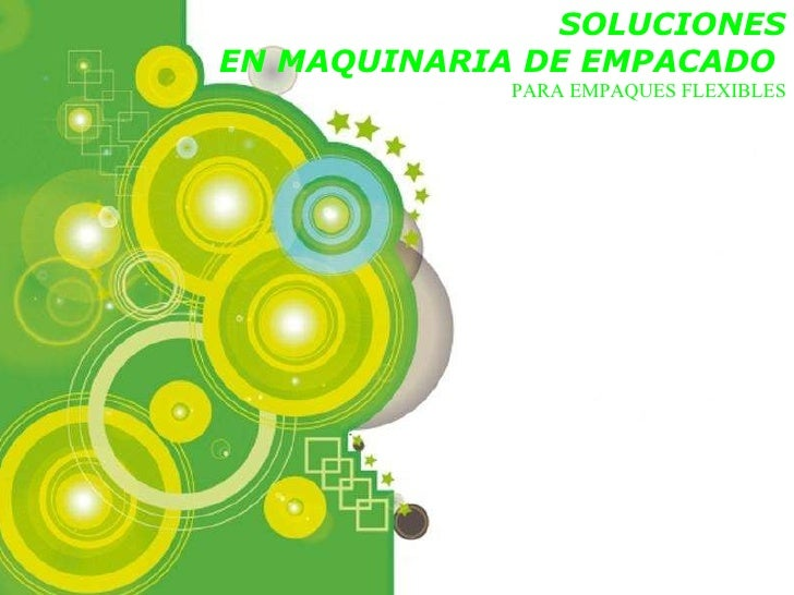 Powerpoint Templates SOLUCIONES EN MAQUINARIA DE EMPACADO  PARA EMPAQUES FLEXIBLES