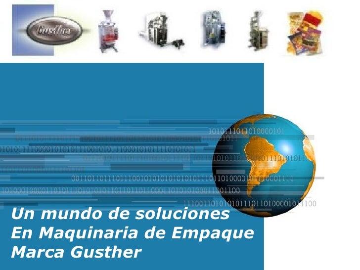 Un mundo de solucionesEn Maquinaria de EmpaqueMarca Gusther Powerpoint Templates  Free Powerpoint Templates               ...