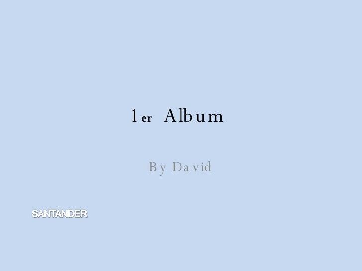 1 Er Album David ,Santander