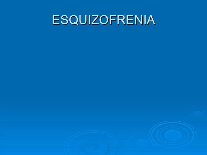 1   Esquizofrenia   Apresentação