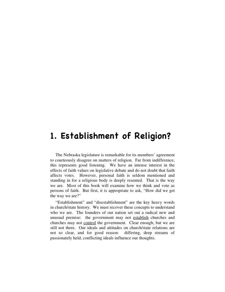 1. Establishment of Religion?      The Nebraska legislature is remarkable for its members' agreement to courteously disagr...
