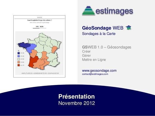 Estimages Copyright 2012                           GéoSondage WEB                           Sondages à la Carte           ...