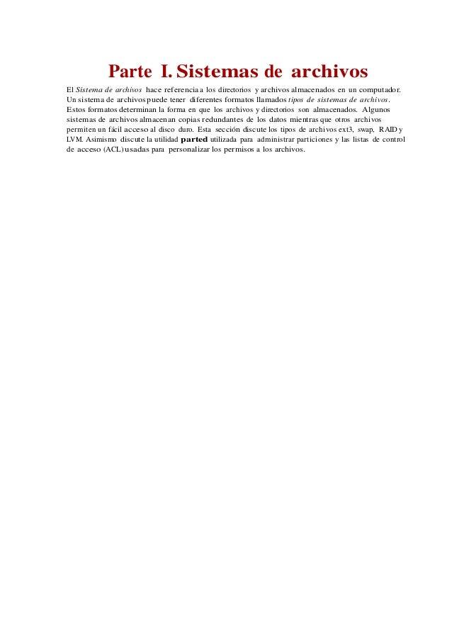 Parte I. Sistemas de archivos El Sistema de archivos hace referencia a los directorios y archivos almacenados en un comput...