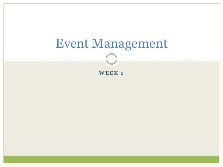 Event Management      WEEK 1