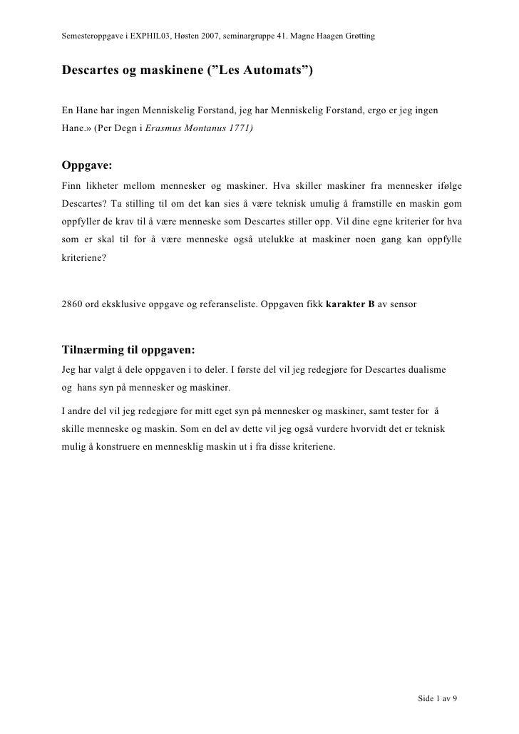"""Semesteroppgave i EXPHIL03, Høsten 2007, seminargruppe 41. Magne Haagen Grøtting    Descartes og maskinene (""""Les Automats""""..."""