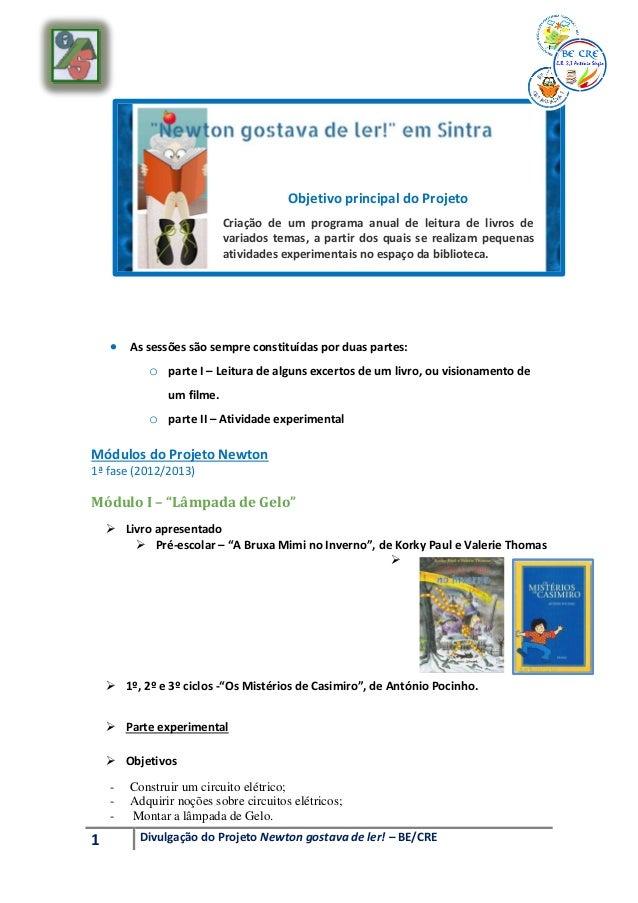 1 Divulgação do Projeto Newton gostava de ler! – BE/CRE  As sessões são sempre constituídas por duas partes: o parte I – ...