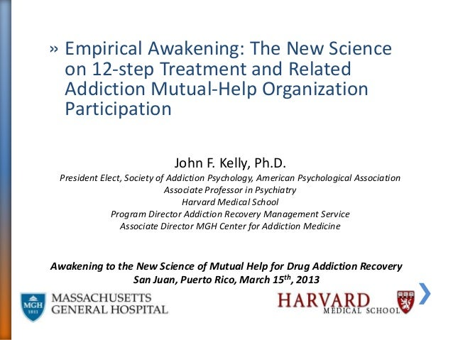 » Empirical Awakening: The New Science  on 12-step Treatment and Related  Addiction Mutual-Help Organization  Participatio...